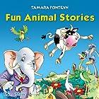 Fun Animal Stories for Children 4-8 Years Old: Adventures with Amazing Animals, Treasure Hunters, Explorers, and an Old Locomotive Hörbuch von Tamara Fonteyn Gesprochen von: Matthew Zamoyski