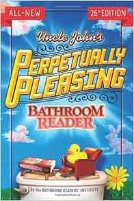 Uncle John's Perpetually Pleasing Bathroom Reader (Uncle ...