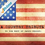 The Best Of Garth Brooks: A Country Tribute Vol. 1