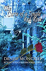 The Curse of a Single Red Rose (Haunted Hearts Series Book 7) by Denise Moncrief Publishing