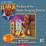 The Case of the Tender Cheeping Chickies: Hank the Cowdog (       UNABRIDGED) by John R. Erickson Narrated by John R. Erickson
