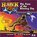 The Case of the Blazing Sky: Hank the Cowdog Audiobook by John R. Erickson