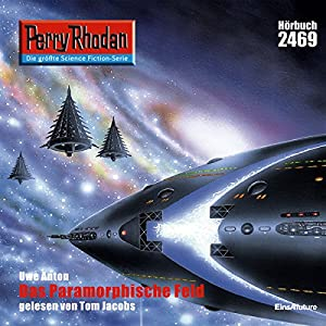 Das Paramorphische Feld (Perry Rhodan 2469) Hörbuch