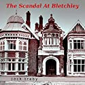 The Scandal At Bletchley (Hilary Manningham-Butler Book 1) (       UNABRIDGED) by Jack Treby Narrated by Jack Treby