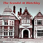 The Scandal At Bletchley (Hilary Manningham-Butler Book 1) | Jack Treby