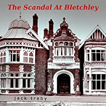 The Scandal at Bletchley (       UNABRIDGED) by Jack Treby Narrated by Jack Treby