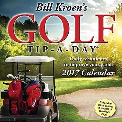Bill Kroen's Golf Tip-a-Day 2017 Day-to-Day Calendar