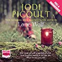 Lone Wolf Audiobook by Jodi Picoult Narrated by Natalia Payne, Louis Changchien, Nick Corder, Angela Goethals, Mark Zeisler, Andy Paris
