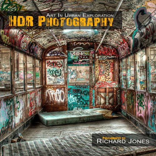 Hdr Photography 'Art In Urban Exploration'