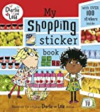 Charlie and Lola: My Shopping Sticker Book Lauren Child
