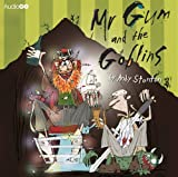 Andy Stanton Mr Gum and the Goblins (BBC Audio)
