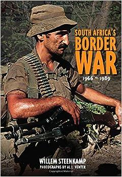 South Africa's Border War 1966-89: Willem Steenkamp, Al J. Venter