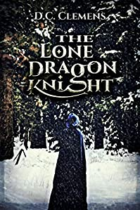 The Lone Dragon Knight by D.C. Clemens ebook deal