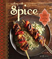 Cooking with Spice: Easy Dishes From Around the World
