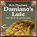 Damiano's Lute: Damiano, Book 2 (       UNABRIDGED) by R. A. MacAvoy Narrated by Nicholas Tecosky