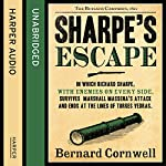 Sharpe's Escape: The Bussaco Campaign, 1810: The Sharpe Series, Book 10 (       UNABRIDGED) by Bernard Cornwell Narrated by Rupert Farley