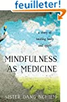 Mindfulness As Medicine: a story of h...