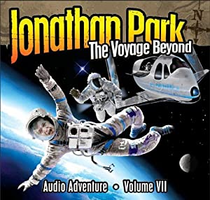 The Voyage Beyond (Jonathan Park Radio Drama) Pat Roy and Douglas W. Phillips