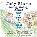 Going, Going, Gone with the Pain and the Great One (       UNABRIDGED) by Judy Blume Narrated by Kathleen McInerney