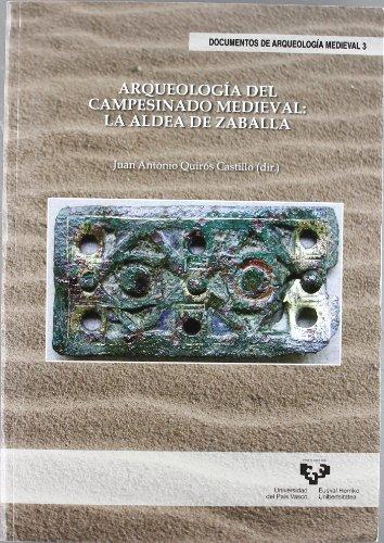 Arqueología del campesinado medieval: la aldea de Zaballa (Doc. Arqueologia Medieval)