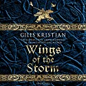 Wings of the Storm: The Rise of Sigurd 3 Audiobook by Giles Kristian Narrated by Philip Stevens