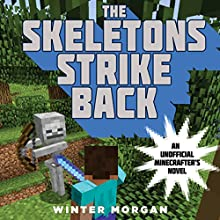 The Skeletons Strike Back (       UNABRIDGED) by Winter Morgan Narrated by Luke Daniels