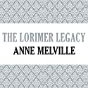 The Lorimer Legacy (       UNABRIDGED) by Anne Melville Narrated by Claire Carroll