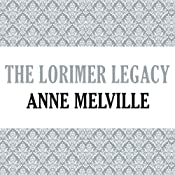 The Lorimer Legacy | Anne Melville
