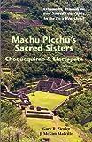 Machu Picchus Sacred Sisters: Choquequirao & Llactapata