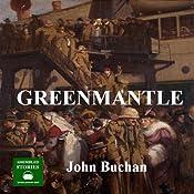 Greenmantle: A Richard Hannay Thriller, Book 2 | John Buchan