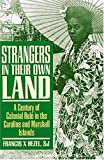 img - for By Francis X. Hezel - Strangers in Their Own Land: A Century of Colonial Rule in the Caroline and Marshall Islands book / textbook / text book