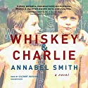 Whiskey and Charlie Audiobook by Annabel Smith Narrated by Gildart Jackson