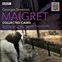 Maigret: Collected Cases: Classic Radio Crime Audiobook by Georges Simenon Narrated by Maurice Denham, Michael Gough