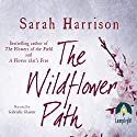 The Wildflower Path Audiobook by Sarah Harrison Narrated by Gabrielle Glaister