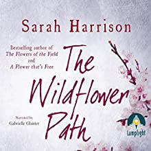 The Wildflower Path (       UNABRIDGED) by Sarah Harrison Narrated by Gabrielle Glaister