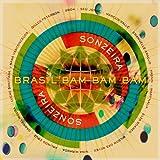 Brasil Bam Bam Bam (Gilles Peterson Presents Sonzeira)