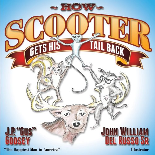 "John W. Del Russo  J. P. ""Gus"" Godsey - How Scooter Gets His Tail Back"