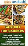 Paleo Diet For Beginners: Two-Week Ch...