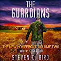 The Guardians: The New Homefront, Volume 2 Audiobook by Steven C. Bird Narrated by Patrick Freeman