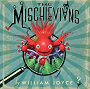 The Mischievians by William Joyce cover image