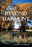img - for Just Beyond Harmony by Gaydell M. Collier (2011-08-02) book / textbook / text book