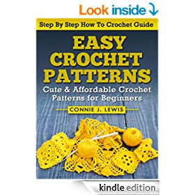 Easy Crochet Patterns - Cute & Affordable Crochet Patterns for Beginners (Step By Step How To Crochet Guide With Pictures)