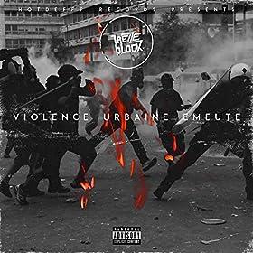 13 Block - Violence Urbaine Emeute