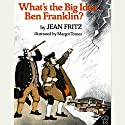 What's The Big Idea, Ben Franklin? Audiobook by Jean Fritz Narrated by Jean Fritz
