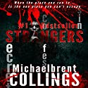 Strangers (       UNABRIDGED) by Michaelbrent Collings Narrated by Jeffrey Kafer