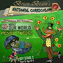 Brian Brain's National Curriculum KS2 Y6 AOW Mixed Topics Audiobook by Russell Webster Narrated by Brian Brain