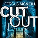 Cut Out: DI Harland, Book 3 Audiobook by Fergus McNeill Narrated by Mike Rogers