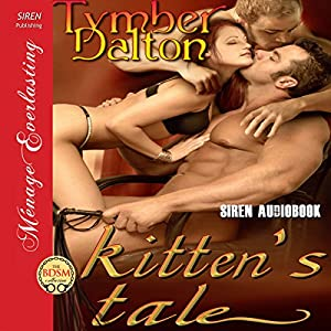 kitten's tale: Siren Publishing Menage Everlasting | [Tymber Dalton]