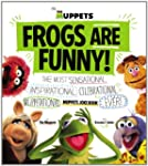 Frogs Are Funny!: The Most Sensationa...