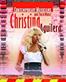 Christina Aguilera (Contemporary Musicians and Their Music) (1404218165) by Greenberger, Robert
